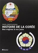 Histoire de la Corée - Des origines à nos jours de Pascal Dayez-Burgeon
