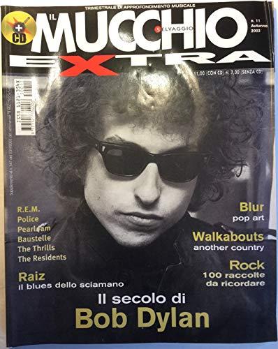 Il Mucchio Selvaggio Extra: Trimestrale di Approfondimento Musicale, no. 11 (Autunno [Autumn] 2003) (cover: Il Secolo di Bob Dylan): Raiz: il blues dello sciamano; Blur/Walkabouts/Pearl Jam/Baustelle