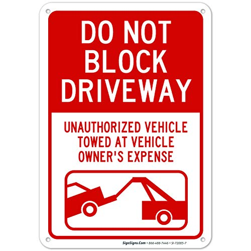 Do Not Block Driveway Sign, 10x7 Rust Free Aluminum, Weather/Fade Resistant, Easy Mounting, Indoor/Outdoor Use, Made in USA by Sigo Signs