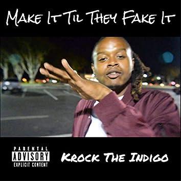 Make It Til They Fake It (Rake Up)