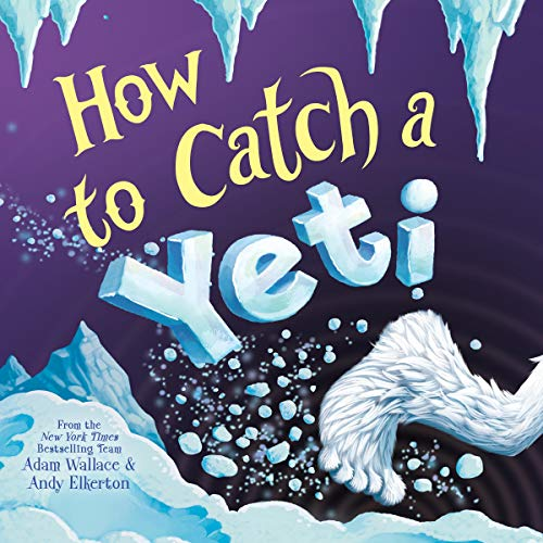 How to Catch a Yeti: How to Catch...
