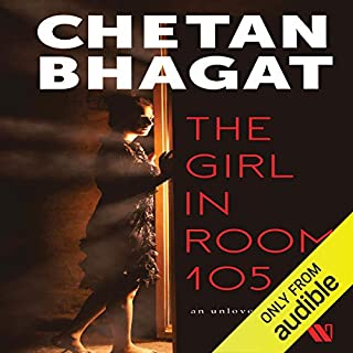 The Girl in Room 105                   Written by:                                                                                                                                 Chetan Bhagat                               Narrated by:                                                                                                                                 Siddhanta Pinto                      Length: 8 hrs and 23 mins     323 ratings     Overall 4.0
