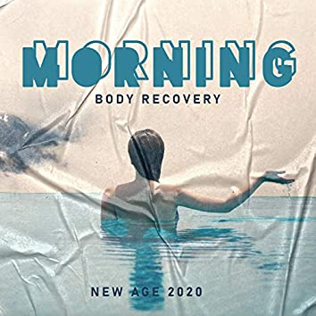 Morning Body Recovery New Age 2020