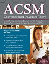 ACSM Certification Practice Tests: Personal Training Exam Review Book with over 400 Practice Test Questions for the American College of Sports Medicine CPT Test