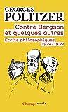 Contre Bergson et quelques autres - Écrits philosophiques 1924-1939