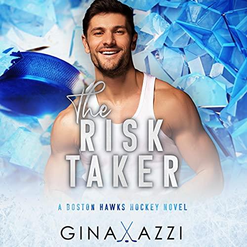 The Risk Taker: A Brother's Best Friend Hockey Romance (Boston Hawks Hockey)
