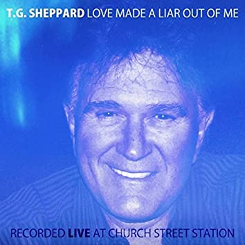 Love Made A Liar Out Of Me, Live At Church Street Station (Live)