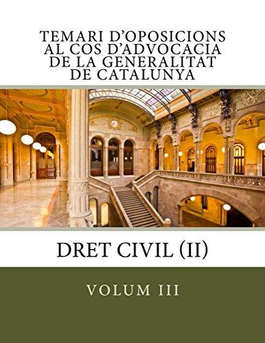 Temari d'oposicions al Cos d'Advocacia de la Generalitat de Catalunya: Dret Civil (II) (Catalan Edition)