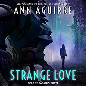 Strange Love by Ann Aguirre science fiction and fantasy book and audiobook reviews