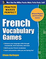 French Vocabulary Games (Practice Makes Perfect)