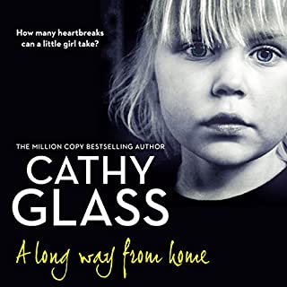 A Long Way from Home                   By:                                                                                                                                 Cathy Glass                               Narrated by:                                                                                                                                 Denica Fairman                      Length: 8 hrs and 30 mins     105 ratings     Overall 4.7