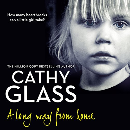 A Long Way from Home                   By:                                                                                                                                 Cathy Glass                               Narrated by:                                                                                                                                 Denica Fairman                      Length: 8 hrs and 30 mins     20 ratings     Overall 4.9