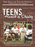 Teens Health & Obesity (Gallup Youth Survey: Major Issues and Trends) - Peter Owens