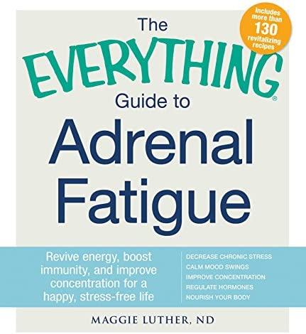 The Everything Guide to Adrenal Fatigue Revive Energy Boost Immunity and Improve Concentration product image