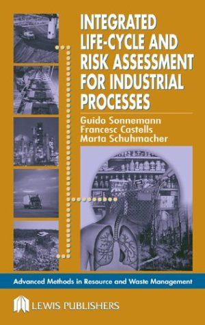 Integrated Life-Cycle and Risk Assessment for Industrial Processes (Advanced Methods in Resource & Waste Management Book 2) (English Edition)