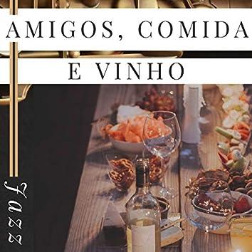Amigos, Comida e Vinho: Jazz para um Jantar de Amigos, Seleção de Músicas para Harmonizar