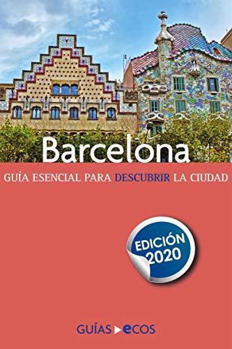 Guía de Barcelona: Edición 2020 (mapa y recorridos)