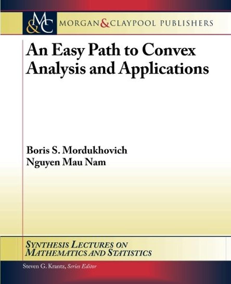 活性化するチューブ郵便物An Easy Path to Convex Analysis and Applications (Synthesis Lectures on Mathematics and Statistics)