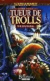 Gotrek et Felix - Tueur de trolls