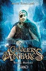 Les chevaliers d'Antarès - Tome 2 Basilics (2) d'Anne Robillard