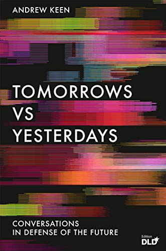 Tomorrows Versus Yesterdays: Conversations in Defense of the Future (English Edition)