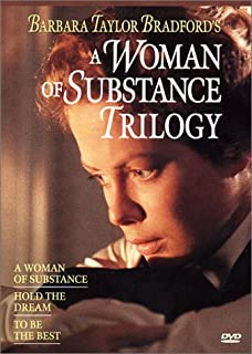 Barbara Taylor Bradford's A Woman of Substance Trilogy: (A Woman of Substance / Hold the Dream / To Be the Best)