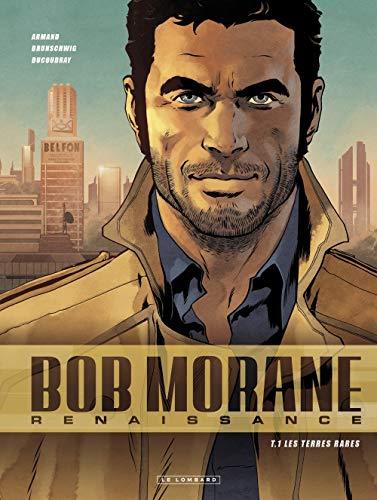 Bob Morane - Renaissance - tome 1 - Les Terres rares