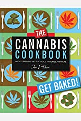 The Cannabis Cookbook: Over 35 Tasty Recipes for Meals, Munchies, and More Relié