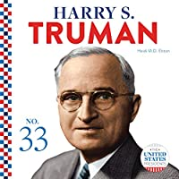 Harry S. Truman (The United States Presidents)