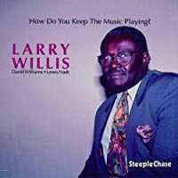 How Do You Keep the Music Playing? by Larry Willis