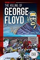 The Killing of George Floyd (Special Reports)