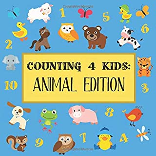 Counting 4 Kids: Animal Edition: Animal Counting Book For Kids: A Fun Picture Puzzle Learn To Count Activity Book For Chil...
