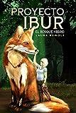 Proyecto Ibur: El Bosque Negro (Trilogía 'Proyectos' nº 2)