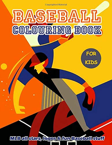 Baseball Colouring Book: MLB All Stars, Team Logos and Funny Baseball Stuff