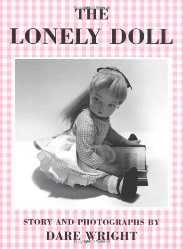 Compare Textbook Prices for The Lonely Doll Sandpiper Books Illustrated Edition ISBN 0046442901123 by Wright, Dare
