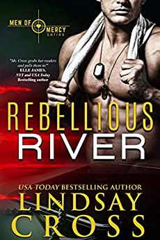 Rebellious River: Men of Mercy, Book 5 by [Lindsay Cross]