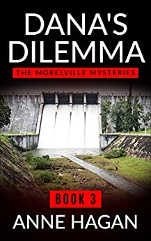 Dana's Dilemma: The Morelville Mysteries - Book 3 by [Anne Hagan]