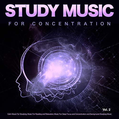 Studying Music, Study Music For Concentration & Music For Studying and Concentration