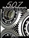 507 Mechanical Movements: Mechanisms and Devices - Henry T. Brown