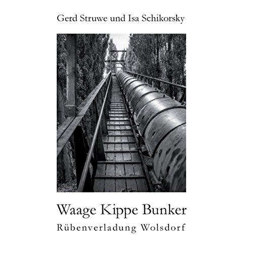 Waage Kippe Bunker: Rübenverladung Wolsdorf (German Edition)