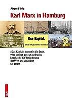 Karl Marx in Hamburg: Der Produktionsprozess des »Kapital«