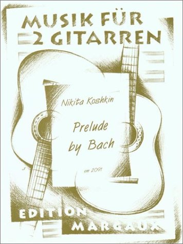 Prelude by Bach: For Two Guitars/ Musik Fur 2 Gitarren