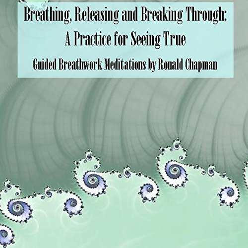 Breathing, Releasing, and Breaking Through audiobook cover art