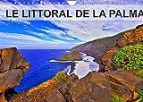 LE LITTORAL DE LA PALMA (Calendrier mural 2022 DIN A4 horizontal): Coulées de lave, falaises abruptes, plages de sable noir et plantes endémiques ... Bonita ». (Calendrier mensuel, 14 Pages )