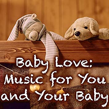 Baby Love: Music for You and Your Baby