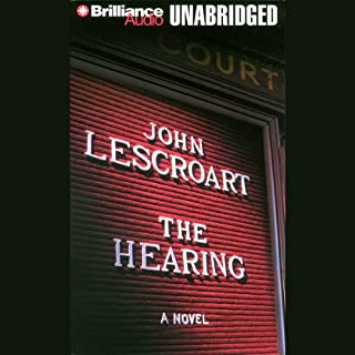 The Hearing     A Dismas Hardy Novel              By:                                                                                                                                 John Lescroart                               Narrated by:                                                                                                                                 Robert Lawrence                      Length: 14 hrs and 56 mins     334 ratings     Overall 4.1