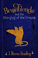 Brumbletide and the Changing of the Crowns