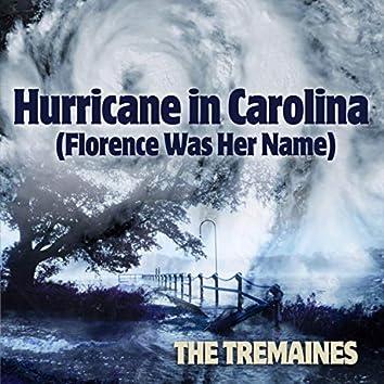 HURRICANE IN CAROLINA (Florence Was Her Name)