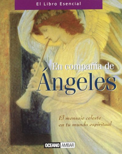 En compañía de ángeles: Descubre cuál es tu ángel de la guarda personal (Minilibros / El libro esencial)