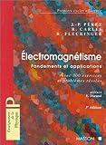 ELECTROMAGNETISME. Fondements et applications avec 300 exercices et problèmes résolus, 3ème édition